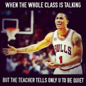 When the whole class is talking  But the teacher tells only you to be quiet
