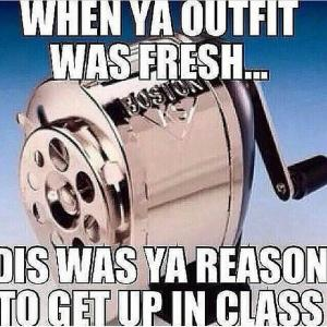 When ya outfit was fresh...  Dis was ya reason to get up in class
