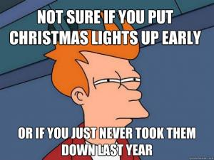 Not sure if you put Christmas lights up early