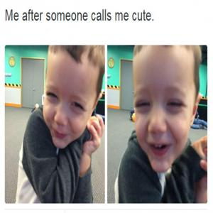 Me after someone calls me cute.