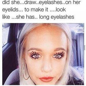 Did she... draw..eyelashes..on her eyelids...to make it.....look like.....she has... long eyelashes
