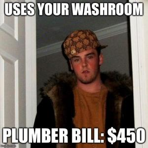 Uses your washroom