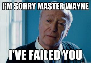 I'm sorry Master Wayne