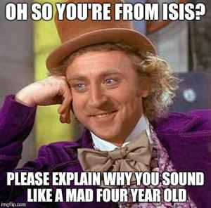Oh so you're from ISIS?