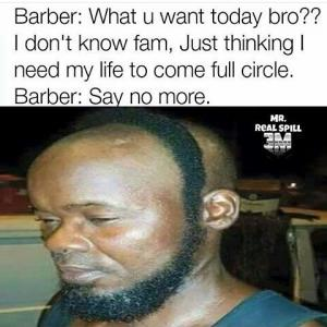 Barber: What u want today bro??