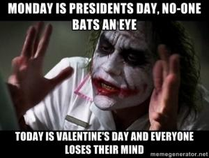 Monday is Presidents Day, no-one bats an eye