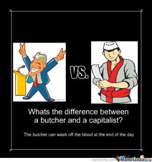 What's the difference between a butcher and a capitalist? 