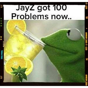 JayZ got 100 Problems now..