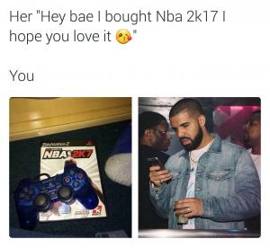"Her ""Hey bae I thought Nba 2K17 I hope you love it""