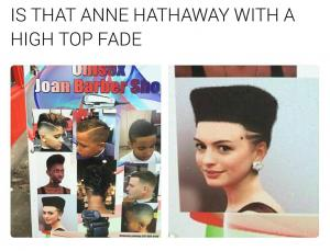 Is that Anne Hathaway with a high top fade