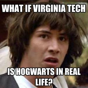 What if Virginia Tech   Is Hogwarts in real life