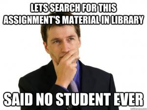 Lets search for this assignment's material in library  Said no student ever