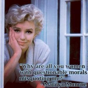 """Why are all you women with questionable morals misquoting me?""